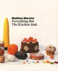 Andreas Baur et Konrad Bitterli - Mathieu Mercier - Everything but the kitchen sink.