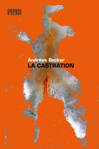 Andréas Becker - La Castration.