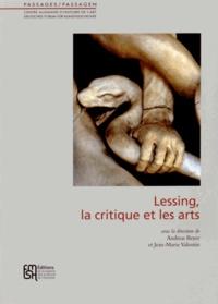 Andreas Beyer et Jean-Marie Valentin - Lessing, la critique et les arts.