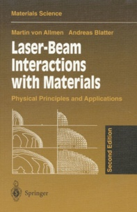 LASER-BEAM INTERACTIONS WITH MATERIALS. Physical principles and applications, 2nd edition, édition en anglais.pdf