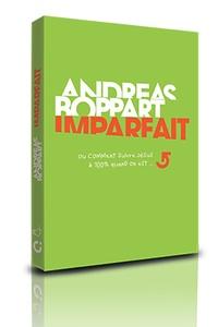 Andreas Boppart - Imparfait - Ou comment suivre Jésus quand on est imparfait.