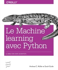 Andreas-C Müller et Sarah Guido - Le Machine learning avec Python - La bible des data scientists.