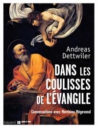 Andreas Dettwiler - Dans les coulisses de l'Evangile.