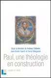 Andreas Dettwiler et Jean-Daniel Kaestli - Paul, une théologie en construction.
