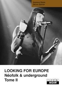 Andreas Diesel et Dieter Gerten - Looking for Europe - Néofolk & underground Tome 2.