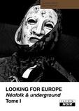Andreas Diesel et Dieter Gerten - Looking for Europe - Néofolk & underground Tome 1.