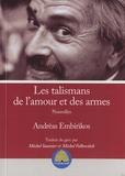 Andrèas Embirikos - Les talismans de l'amour et des armes.