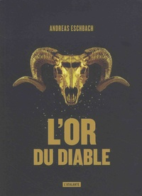 Andreas Eschbach - L'or du diable.