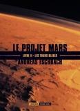 Andreas Eschbach - Le projet Mars Tome 2 : Les tours bleues.
