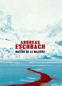 Andreas Eschbach - Maître de la matière.