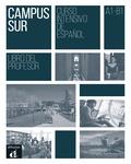 Andreas Escudero et Silvia Lopez Lopez - Campus Sur - Curso intensivo de espanol A1-B1. Libro del profesor.