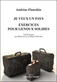 Andreas Flourakis - Je veux un pays - Exercices pour genoux solides.