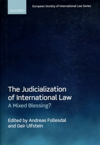 Andreas Follesdal et Geir Ulfstein - The Judicialization of International Law - A Mixed Blessing ?.