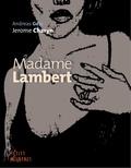 Andreas Gefe et Jerome Charyn - Madame Lambert.