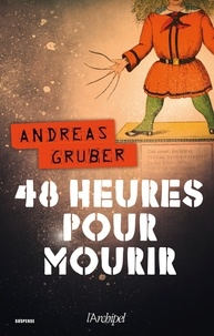 Andreas Gruber - 48 heures pour mourir.
