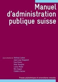 Andreas Ladner et Jean-Loup Chappelet - Manuel d'administration publique suisse.