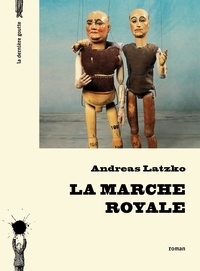 Andreas Latzko - La marche royale.