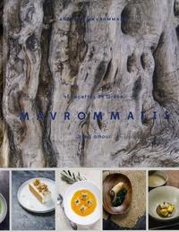 Andréas Mavrommatis - Mavrommatis - 40 recettes de Grèce, avec amour.