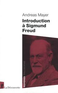 Andreas Mayer - Introduction à Sigmund Freud.