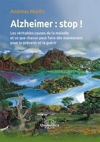 Alzheimer : stop! - Les véritables causes de la maladie et ce que chacun peut faire dès maintenant pour la prévenir et la guérir.pdf
