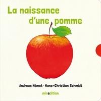 Andreas Német et Hans-Christian Schmidt - La naissance d'une pomme.