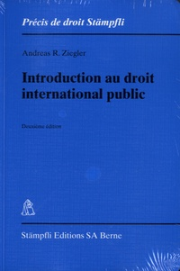 Andreas R. Ziegler - Introduction au droit international public.