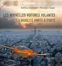 Andreas Reinhard - Les nouvelles voitures volantes - La mobilité porte à porte.