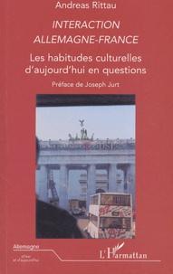 Andreas Rittau - Interaction Allemagne-France - Les habitudes culturelles d'aujourd'hui en questions.