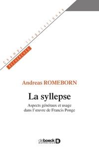 Andreas Romeborn - La syllepse - Aspects généraux et usage dans l uvre de Francis Ponge.