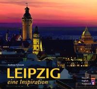 Andreas Schmidt - Leipzig, eine Inspiration.