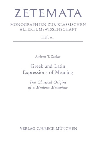 Greek and Latin Expressions of Meaning. The Classical Origins of a Modern Metaphor