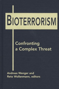 Andreas Wenger - Bioterrorism : Confronting a Complex Threat.