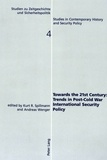 Andreas Wenger et Kurt r. Spillmann - Towards the 21st Century: Trends in Post-Cold War International Security Policy.