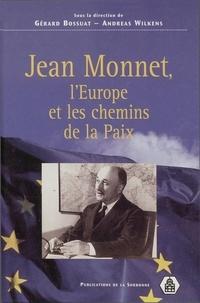 Andreas Wilkens et  Collectif - Jean Monnet, l'Europe et les chemins de la Paix.