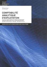 Andreas Winiger et Urs Prochinig - Comptabilité analytique d'exploitation - Calcul des coûts et prix de revient - Exercices supplémentaires avec solutions.