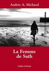 Andrée A. Michaud - La Femme de Sath.