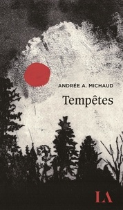 Andrée A. Michaud - Tempêtes.