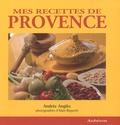 Andrée Anglès - Mes Recettes de Provence.