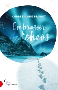 Andree-anne Brunet - Embrasser le chaos.