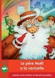 Andrée-Anne Gratton - Le Père Noël a la varicelle.