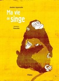 Andrée Appercelle - Ma vie de singe.