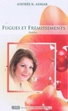 Andrée Asmar - Fugues et frémissements.