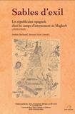Andrée Bachoud et Bernard Sicot - Sables d'exil - Les républicains espagnols dans les camps d'internement au Maghreb (1939-1945).