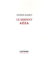 Andrée Barret - Le serpent Azza.