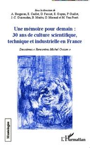 Andrée Bergeron et Elisabeth Caillet - Une mémoire pour demain : 30 ans de culture scientifique, technique et industrielle en France.