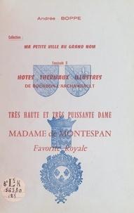 Andrée Boppe - Hôtes thermaux illustres de Bourbon-l'Archambault : très haute et très puissante dame, madame de Montespan, favorite royale.