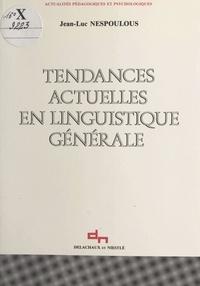 Andrée Borillo et Mario Borillo - Tendances actuelles en linguistique générale.
