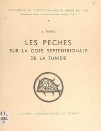 Andrée Borrel et  Institut des Hautes Études de - Les pêches sur la côte septentrionale de la Tunisie.