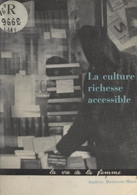 Andrée Bourçois-Macé et Élisabeth Gérin - La culture : richesse accessible.