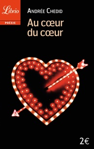 Andrée Chedid - Au coeur du coeur.